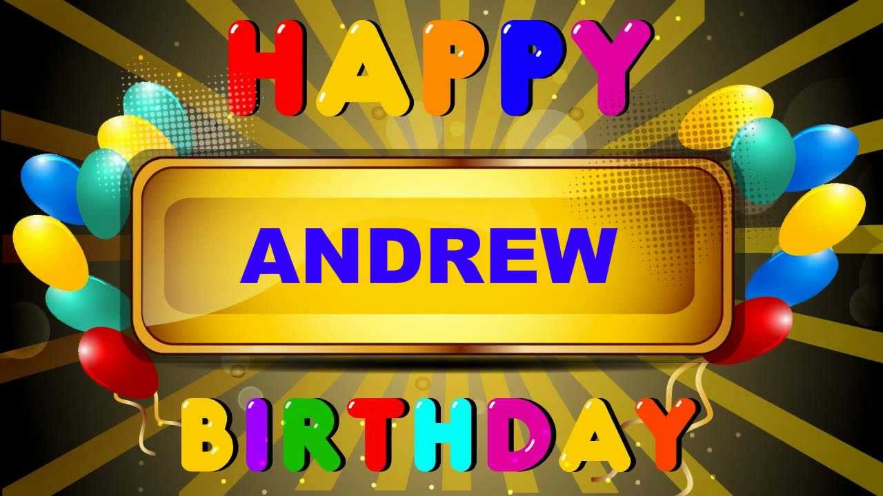 happy birthday andrew ; maxresdefault-1