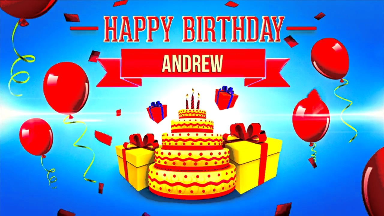happy birthday andrew ; maxresdefault-3