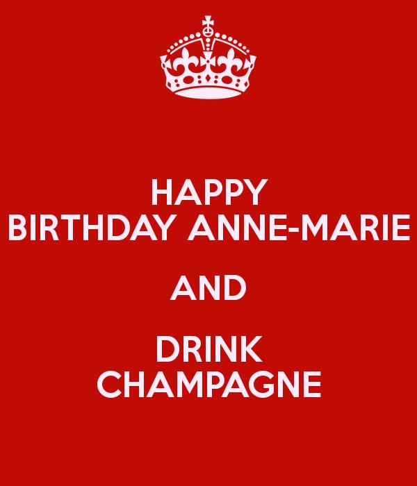 happy birthday anne marie ; happy-birthday-anne-marie-and-drink-champagne
