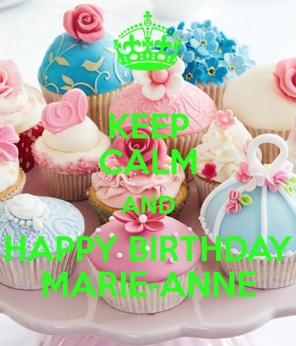 happy birthday anne marie ; keep-calm-and-happy-birthday-marie-anne-1