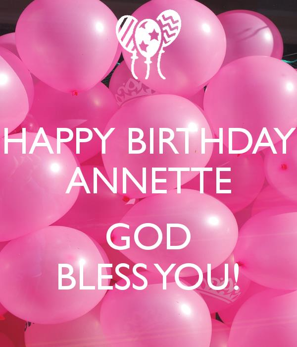 happy birthday annette ; happy-birthday-annette-god-bless-you