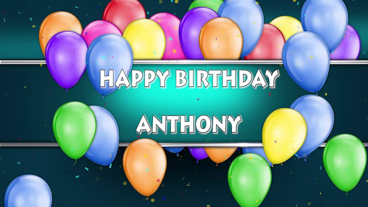 happy birthday anthony images ; maxresdefault-2