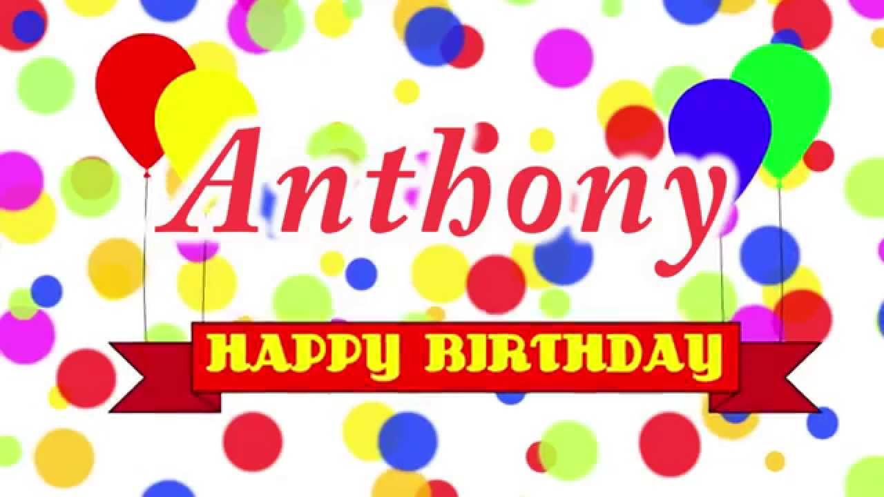 happy birthday anthony images ; maxresdefault-3