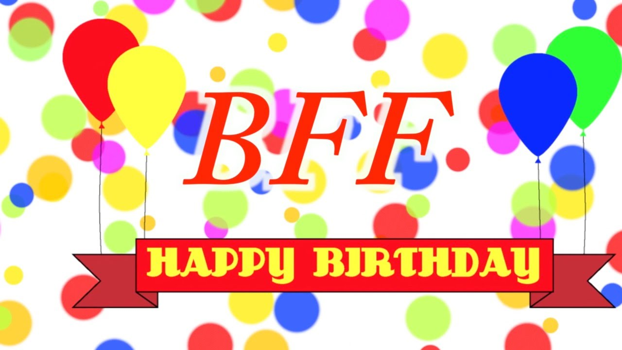 happy birthday bff images ; maxresdefault