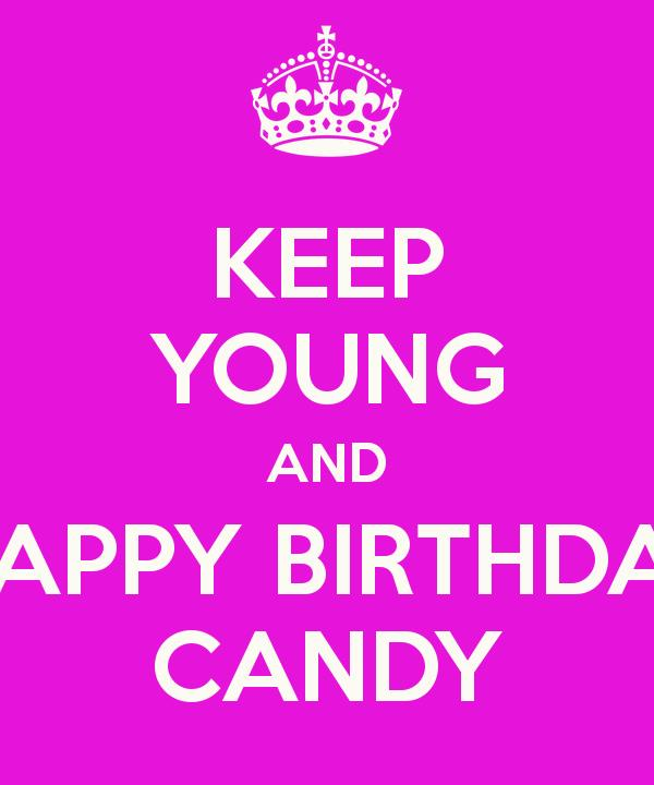 happy birthday candy ; keep-young-and-happy-birthday-candy