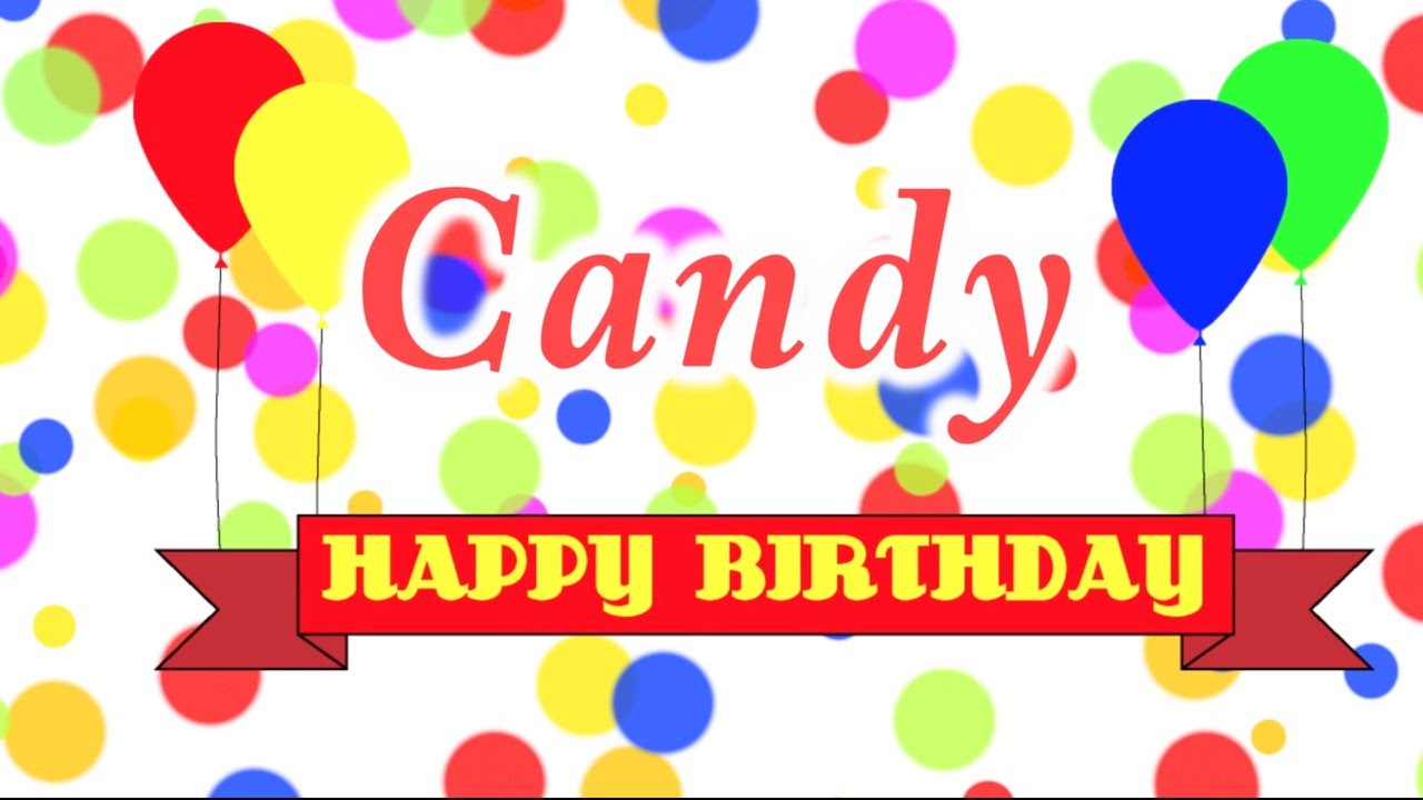 happy birthday candy ; maxresdefault