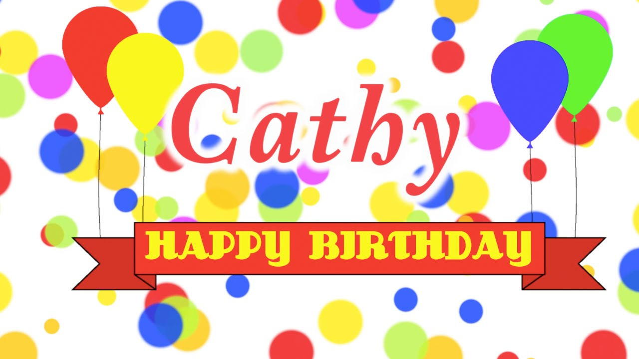 happy birthday cathy images ; maxresdefault