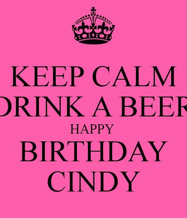 happy birthday cindy images ; keep-calm-drink-a-beer-happy-birthday-cindy