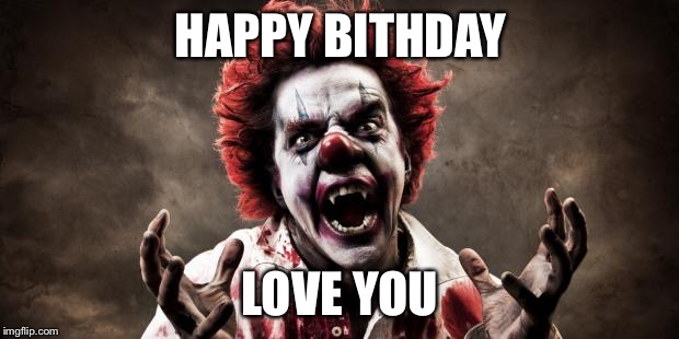 happy birthday clown meme ; 17aamq