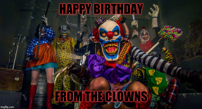 happy birthday clown meme ; 1jhe0v