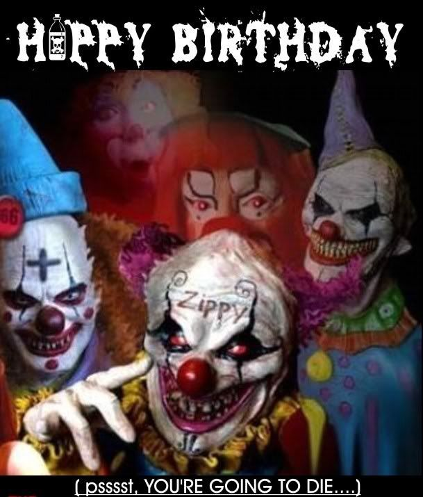 happy birthday clown meme ; 80d89f749cabd2f7e5db3c41afa044e0--creepy-clown-creepy-dolls