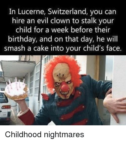 happy birthday clown meme ; in-lucerne-switzerland-you-can-hire-an-evil-clown-to-21579069