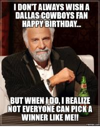 happy birthday cowboys fan ; thumb_idontalways-wish-a-dallascowboys-fan-happy-birthday-but-whenido-i-realize-13928201