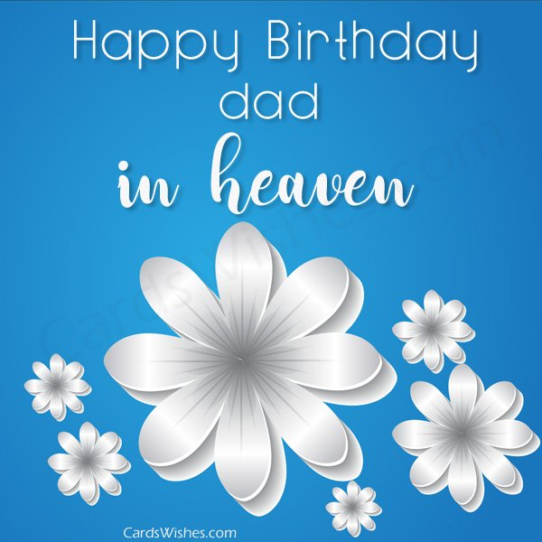 happy birthday dad in heaven images ; happy-birthday-dad-in-heaven-blue-background-and-w
