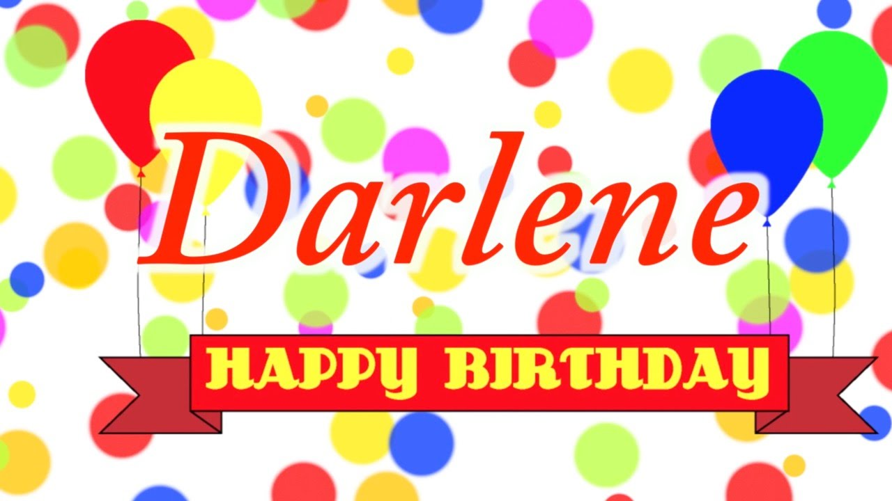 happy birthday darlene images ; maxresdefault