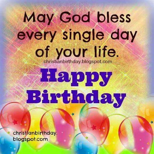 happy birthday day pictures ; 312632-May-God-Bless-Every-Single-Day-Of-Your-Life