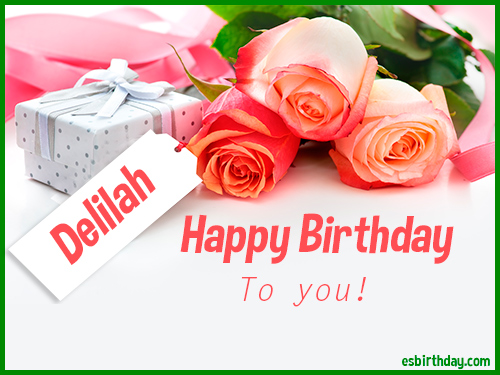 happy birthday delilah ; Delilah-Happy-Birthday