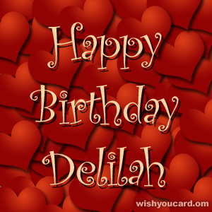 happy birthday delilah ; Delilah