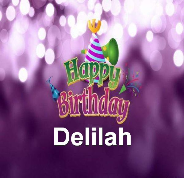 happy birthday delilah ; Happy-Birthday-Delilah