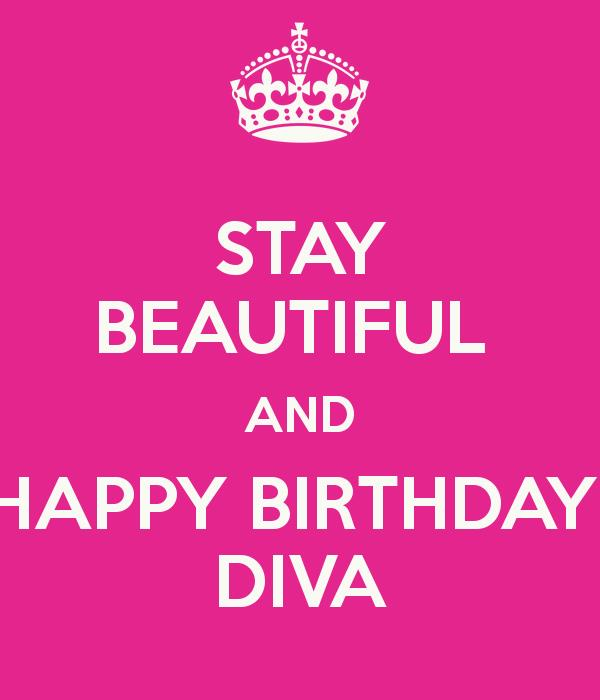 happy birthday diva pictures ; stay-beautiful-and-happy-birthday-diva