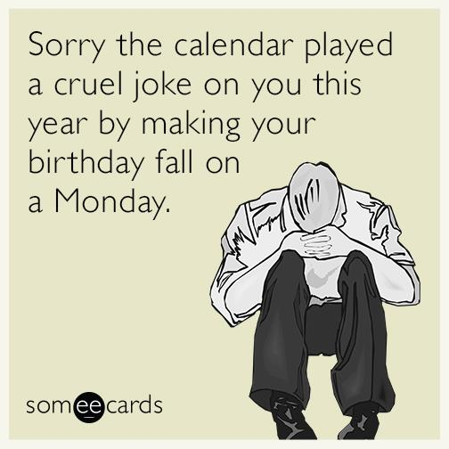 happy birthday ecards for her ; sorry-saying-happy-birthday-ecard-for-her-the-calender-played-cruel-joke-on-this-year-making-fall-monday