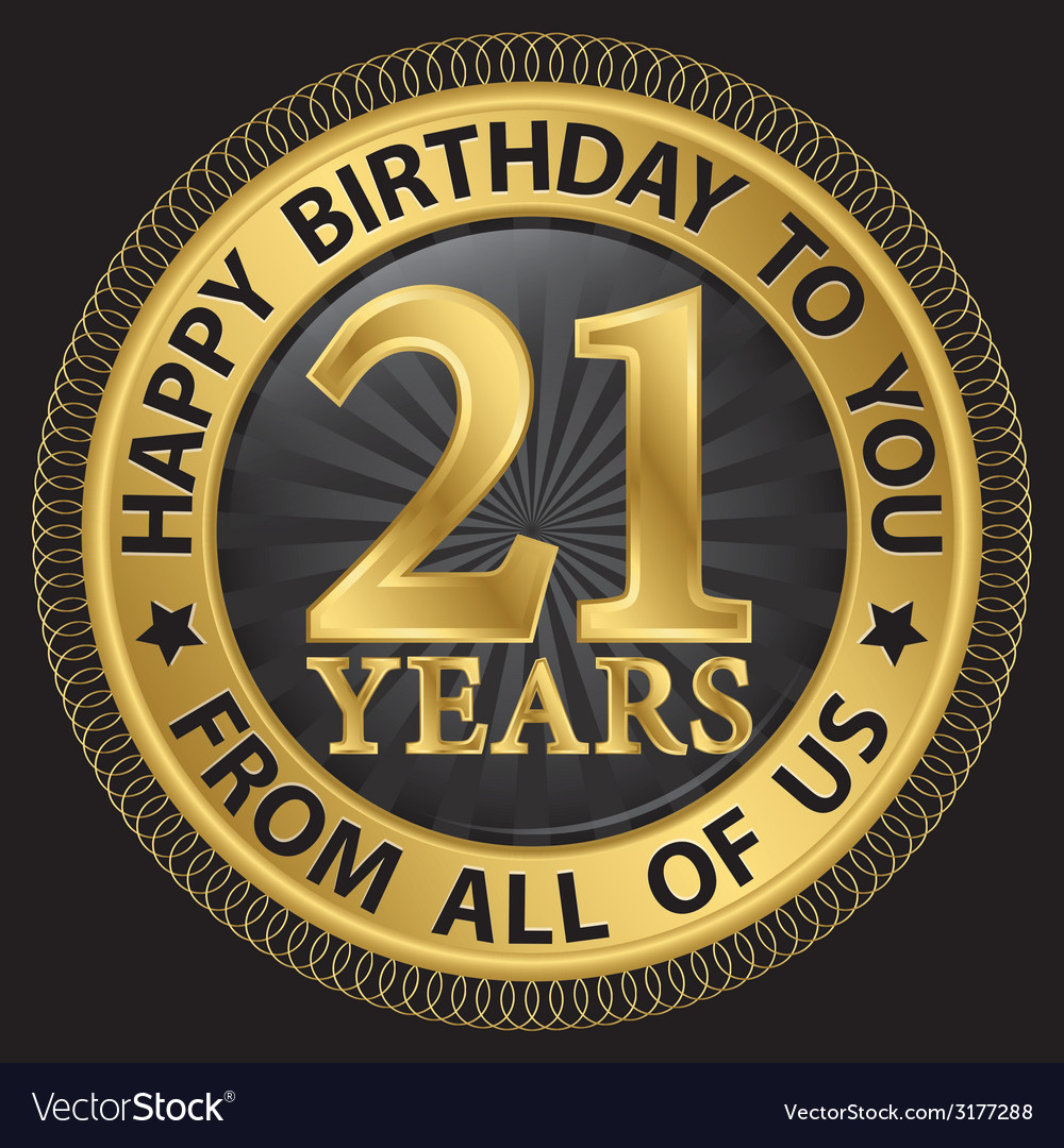happy birthday f ; 21-years-happy-birthday-to-you-from-all-of-us-gold-vector-3177288