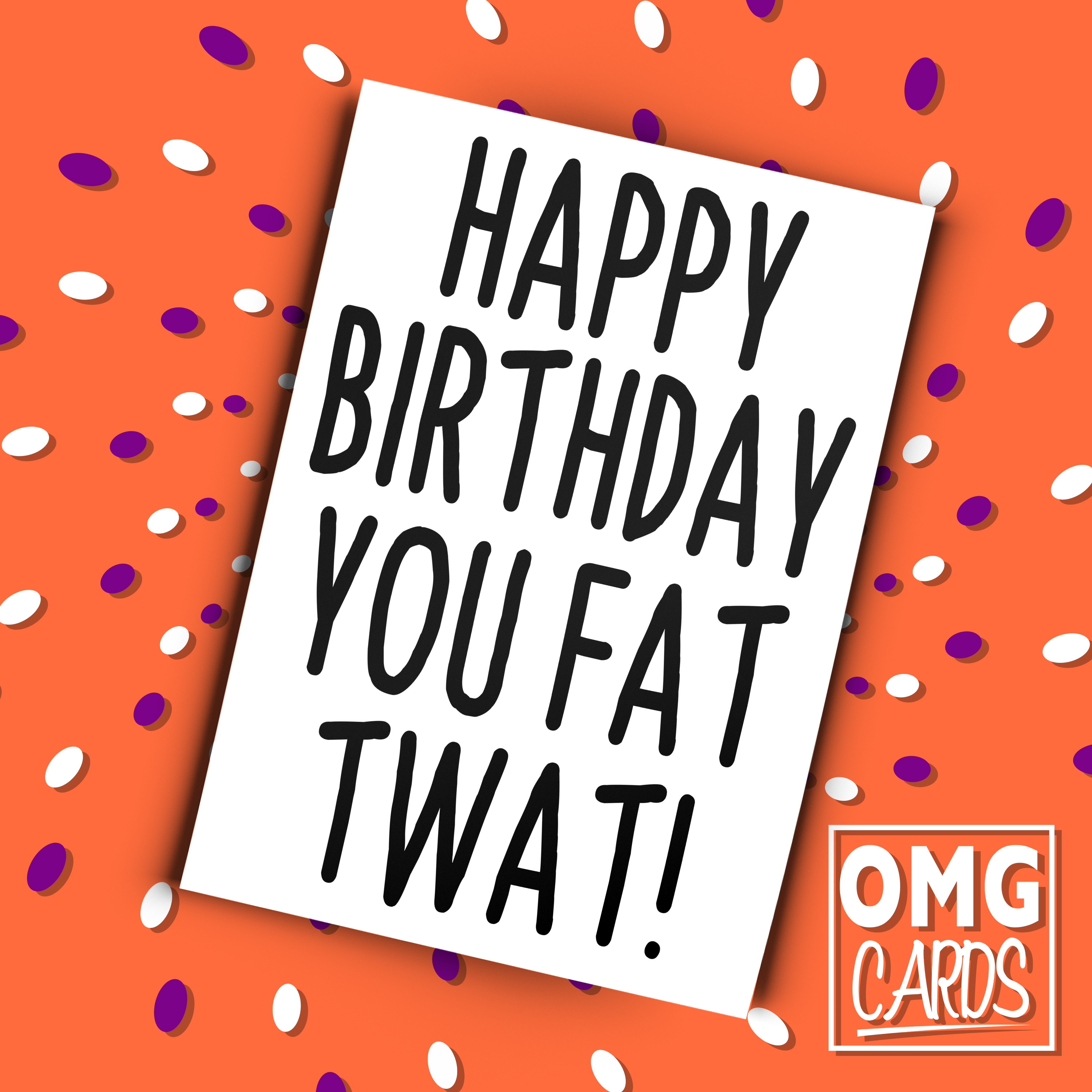 happy birthday fatty ; Happy-Birthday-You-Fat-Twat-Funny-Rude-Birthday-Card
