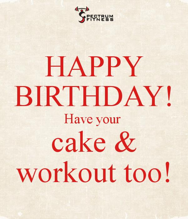happy birthday fitness ; happy-birthday-have-your-cake-workout-too