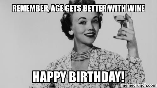 happy birthday friend memes ; age-gets-better-with-wine-meme