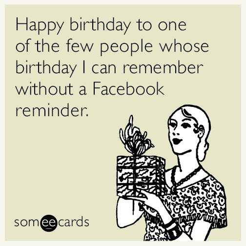happy birthday friend memes ; happy-birthday-to-one-of-the-few-people-AFd