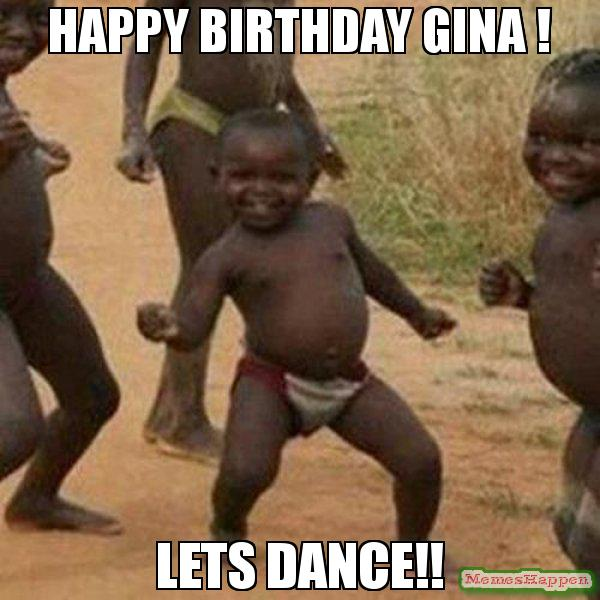 happy birthday gina meme ; happy-birthday-gina--Lets-dance-meme-59063