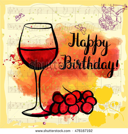 happy birthday glass of wine ; stock-vector-vector-happy-birthday-card-with-handmade-lettering-a-glass-of-red-wine-with-grapes-roses-and-476167192