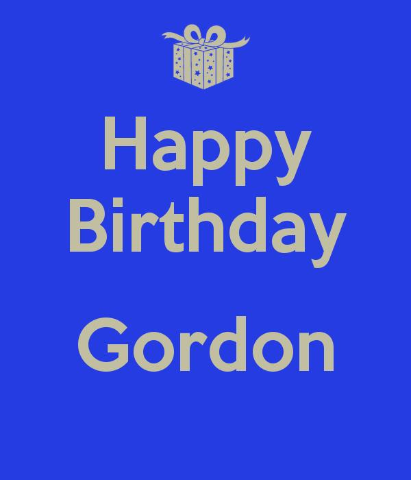 happy birthday gordon ; happy-birthday-gordon-1