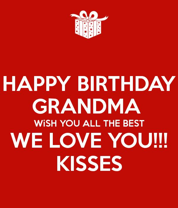 happy birthday grandma funny ; Happy-Birthday-Grandma-Wish-You-All-The-Best-We-Love-You-Kisses