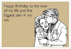 happy birthday husband funny quotes ; 10d396b460522000bf6979b1ee1f421b--funny-happy-birthday-quotes-funny-happy-birthdays