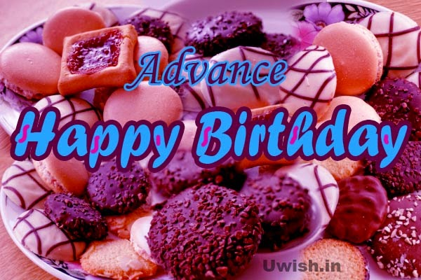 happy birthday in advance greeting cards ; advance%252Bhappy%252Bbirthday%252Bsweets