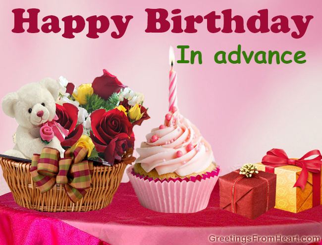 happy birthday in advance greeting cards ; birthday-advance-wishes
