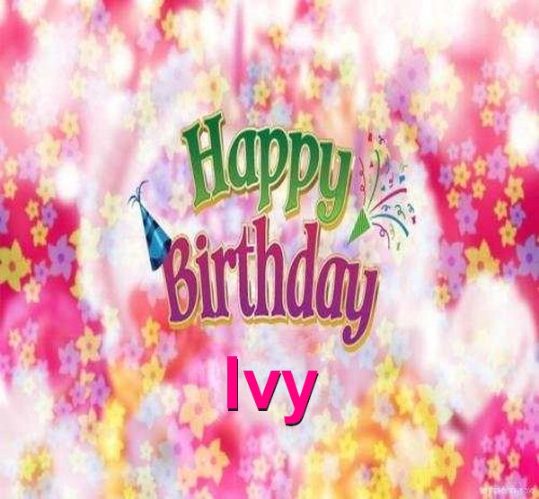happy birthday ivy ; Happy-Birthday-Ivy