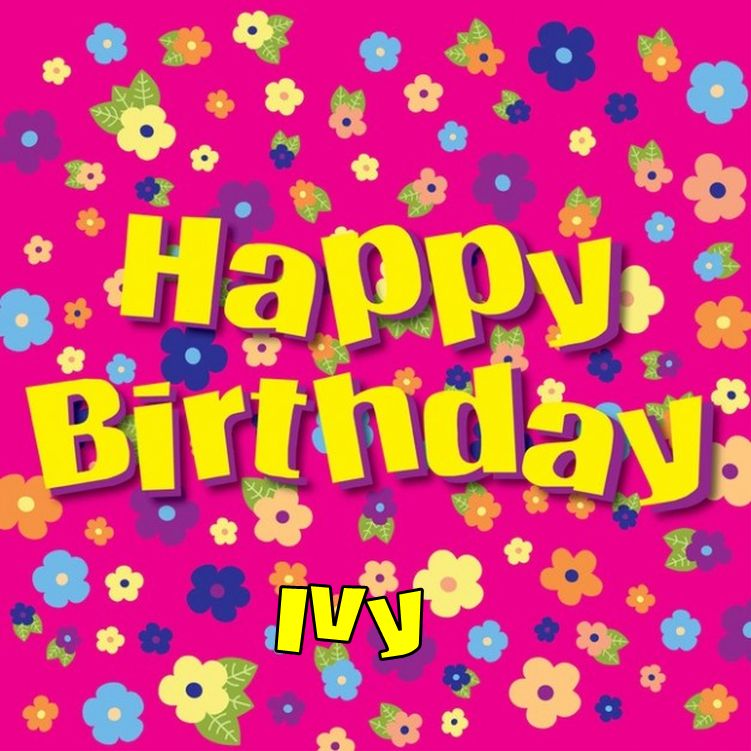 happy birthday ivy ; Happy-Birthday-Ivy1
