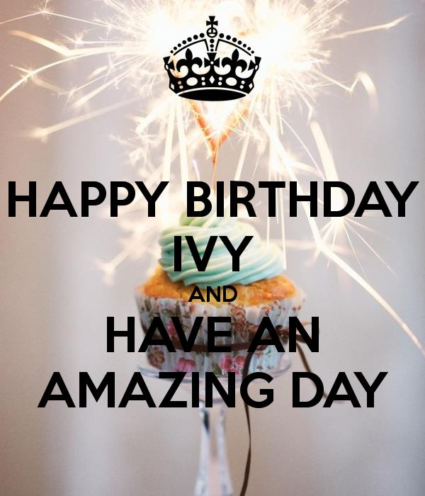 happy birthday ivy ; happy-birthday-ivy-and-have-an-amazing-day