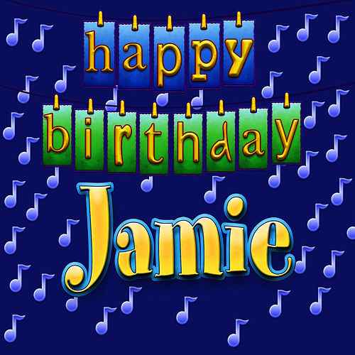 happy birthday jamie ; 500x500