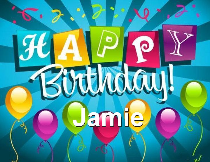 happy birthday jamie ; Happy-Birthday-Jamie