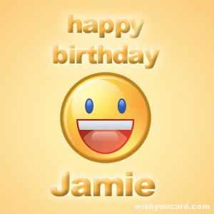 happy birthday jamie ; Jamie