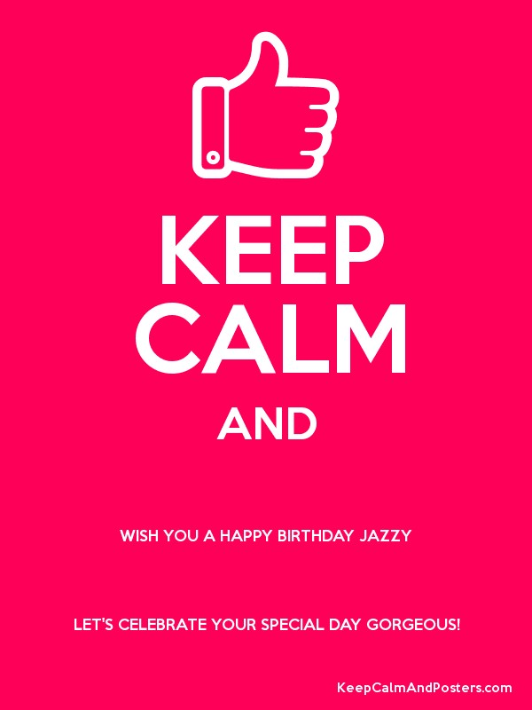 happy birthday jazzy ; 4713590