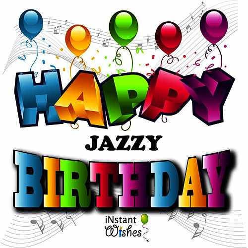 happy birthday jazzy ; 500x500
