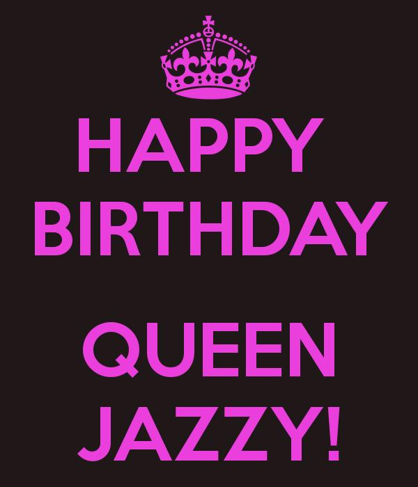 happy birthday jazzy ; happy-birthday-queen-jazzy-1