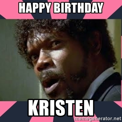 happy birthday kristen meme ; 78365440