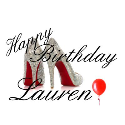 happy birthday lauren ; 05cee354e6e49d484eb68898d234bce6