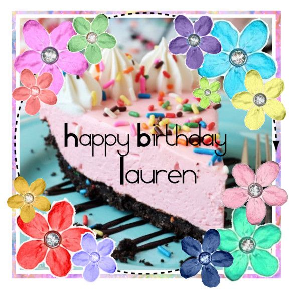 happy birthday lauren ; 954cee96877abedf30b5524604cca621