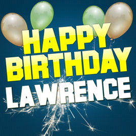 happy birthday lawrence ; 268x0w